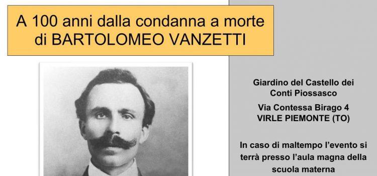 DA VIRLE A BOSTON: a 100 anni dalla condanna a morte di Bartolomeo Vanzetti